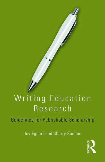 Writing Education Research Guidelines for Publishable Scholarship book cover