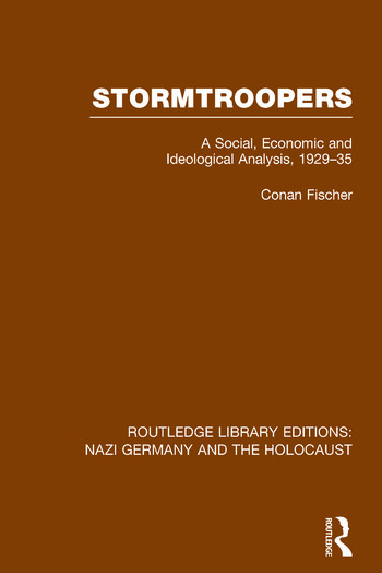 Stormtroopers (RLE Nazi Germany & Holocaust) Pbdirect A Social, Economic and Ideological Analysis 1929-35 book cover
