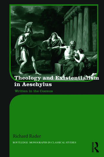 Theology and Existentialism in Aeschylus Written in the Cosmos book cover