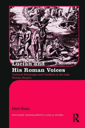 Lucian and His Roman Voices Cultural Exchanges and Conflicts in the Late Roman Empire book cover