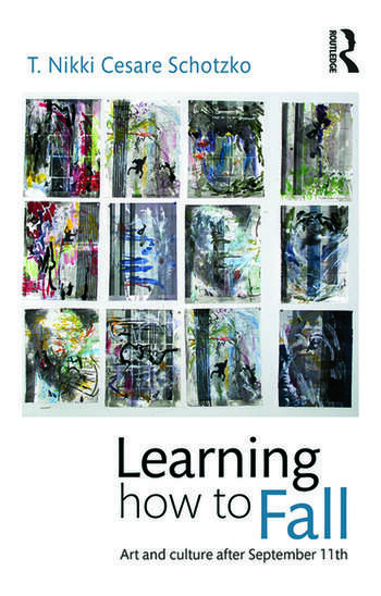 Learning How to Fall Art and Culture after September 11 book cover