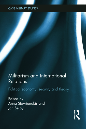 Militarism and International Relations Political Economy, Security, Theory book cover