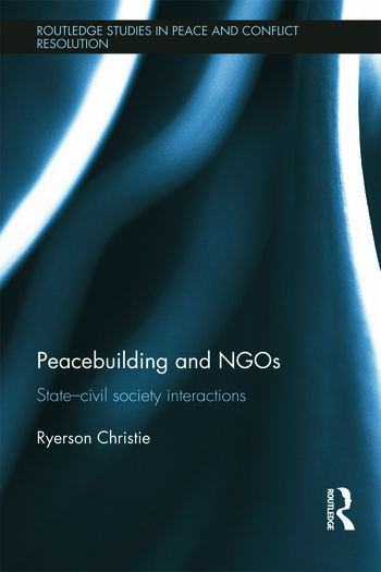 Peacebuilding and NGOs State-Civil Society Interactions book cover