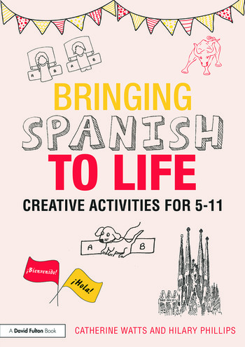 Bringing Spanish to Life Creative activities for 5-11 book cover