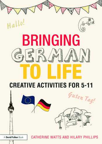Bringing German to Life Creative activities for 5-11 book cover