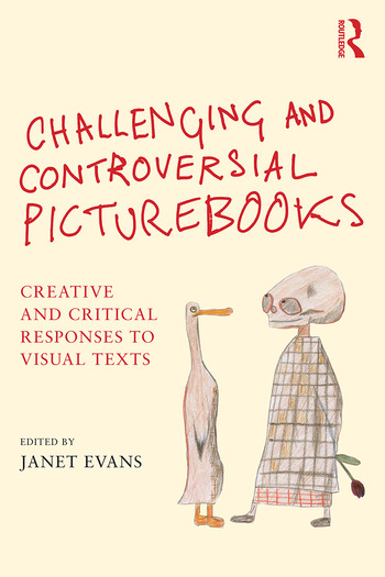 Challenging and Controversial Picturebooks Creative and critical responses to visual texts book cover