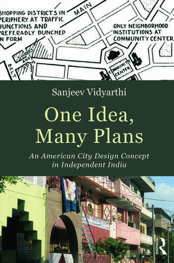 One Idea, Many Plans An American City Design Concept in Independent India book cover