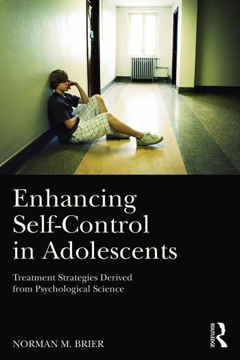 Enhancing Self-Control in Adolescents Treatment Strategies Derived from Psychological Science book cover
