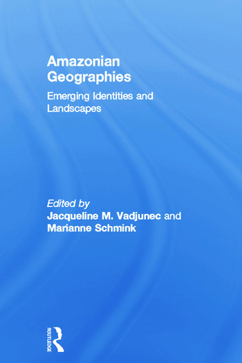 Amazonian Geographies Emerging Identities and Landscapes book cover