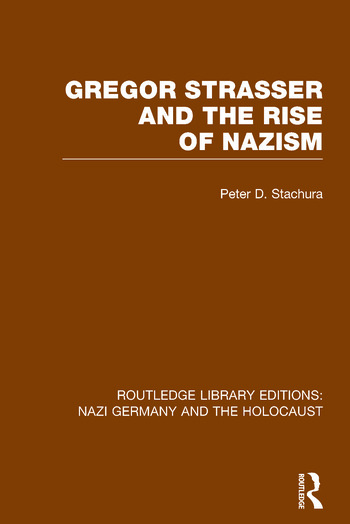 Gregor Strasser and the Rise of Nazism (RLE Nazi Germany & Holocaust) book cover