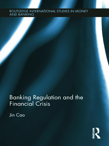 Banking Regulation and the Financial Crisis book cover
