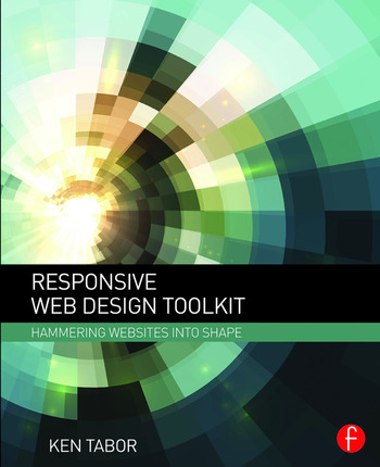 Responsive Web Design Toolkit Hammering Websites Into Shape book cover