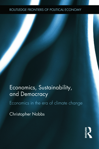 Economics, Sustainability, and Democracy Economics in the Era of Climate Change book cover