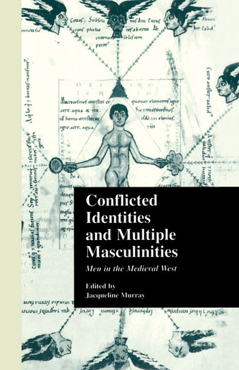 Conflicted Identities and Multiple Masculinities Men in the Medieval West book cover