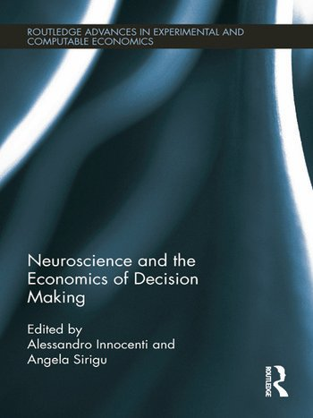 Neuroscience and the Economics of Decision Making book cover