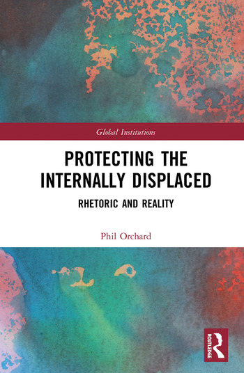Protecting the Internally Displaced Rhetoric and Reality book cover