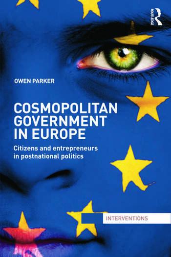 Cosmopolitan Government in Europe Citizens and Entrepreneurs in Postnational Politics book cover