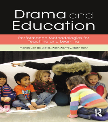 Drama and Education Performance Methodologies for Teaching and Learning book cover
