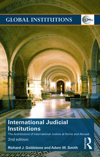 International Judicial Institutions The architecture of international justice at home and abroad book cover