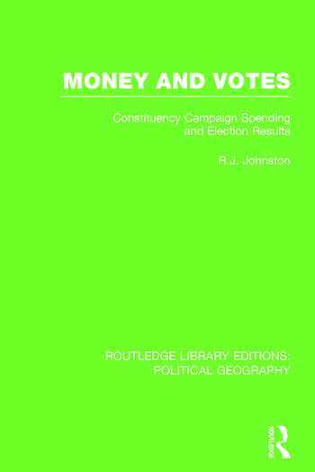 Money and Votes (Routledge Library Editions: Political Geography) Constituency Campaign spending and Election Results book cover
