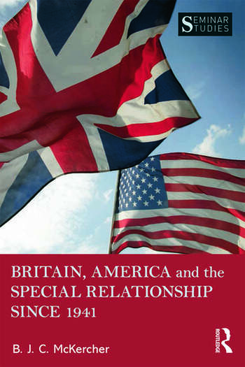 Britain, America, and the Special Relationship since 1941 book cover