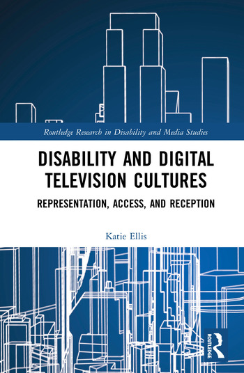 Disability and Digital Television Cultures Representation, Access, and Reception book cover