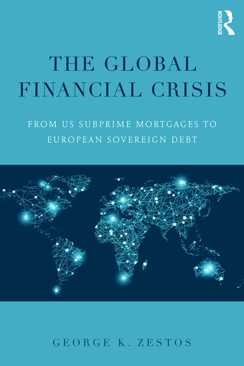 The Global Financial Crisis From US subprime mortgages to European sovereign debt book cover