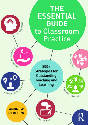 The Essential Guide to Classroom Practice 200+ strategies for outstanding teaching and learning book cover