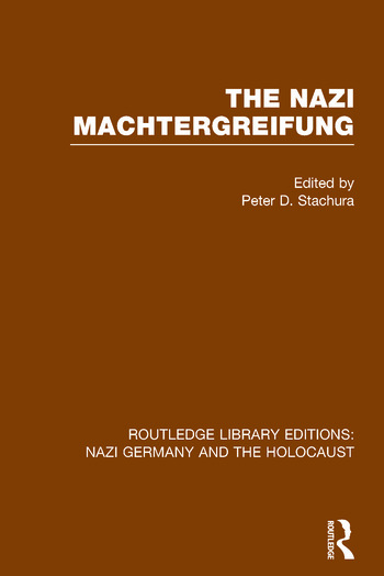 The Nazi Machtergreifung (RLE Nazi Germany & Holocaust) book cover