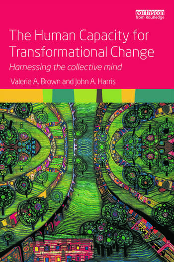 The Human Capacity for Transformational Change Harnessing the collective mind book cover