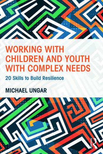 Working with Children and Youth with Complex Needs 20 Skills to Build Resilience book cover