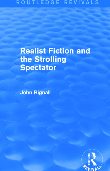 Realist Fiction and the Strolling Spectator (Routledge Revivals) book cover