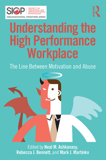 Understanding the High Performance Workplace The Line Between Motivation and Abuse book cover