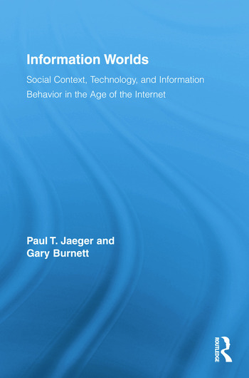 Information Worlds Behavior, Technology, and Social Context in the Age of the Internet book cover