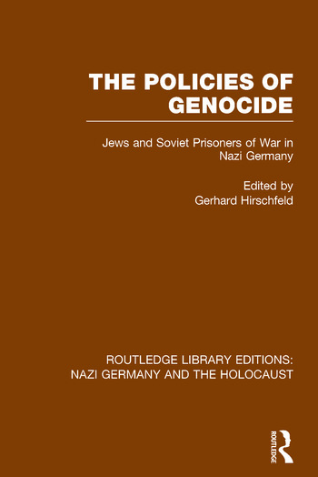 The Policies of Genocide (RLE Nazi Germany & Holocaust) Jews and Soviet Prisoners of War in Nazi Germany book cover