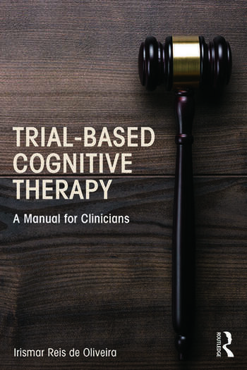 Trial-Based Cognitive Therapy A Manual for Clinicians book cover