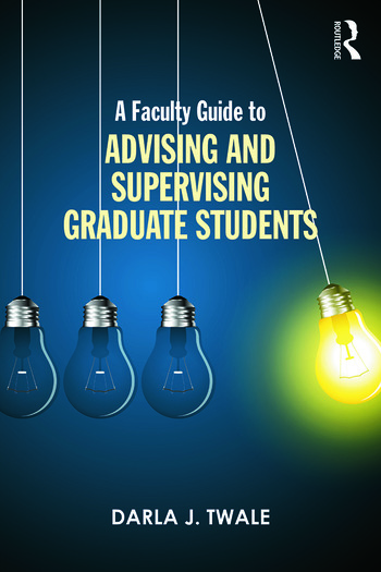 A Faculty Guide to Advising and Supervising Graduate Students book cover