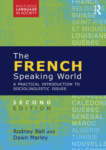 The French-Speaking World A Practical Introduction to Sociolinguistic Issues book cover