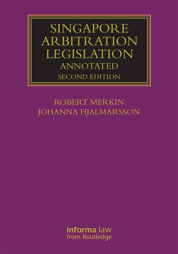 Singapore Arbitration Legislation Annotated book cover