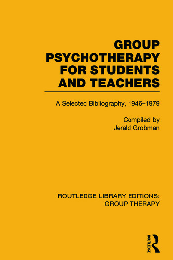 Group Psychotherapy for Students and Teachers Selected Bibliography, 1946-1979 book cover