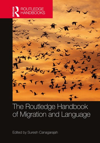 The Routledge Handbook of Migration and Language book cover