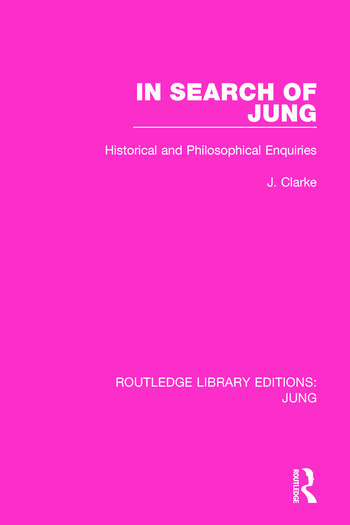 In Search of Jung Historical and Philosophical Enquiries book cover