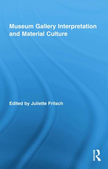 Museum Gallery Interpretation and Material Culture book cover