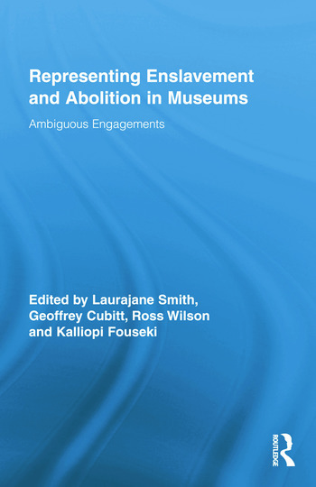 Representing Enslavement and Abolition in Museums Ambiguous Engagements book cover