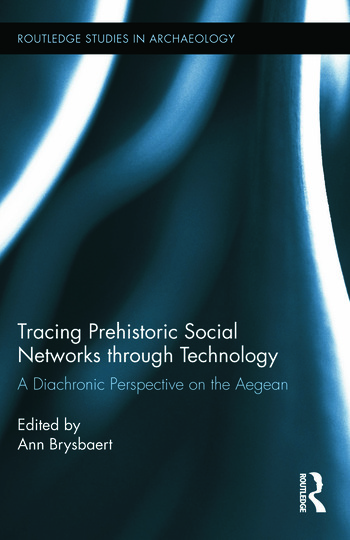Tracing Prehistoric Social Networks through Technology A Diachronic Perspective on the Aegean book cover