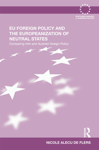 EU Foreign Policy and the Europeanization of Neutral States Comparing Irish and Austrian Foreign Policy book cover