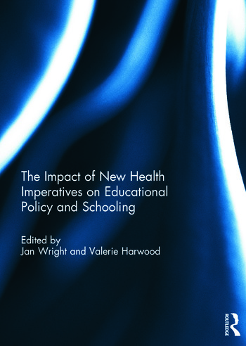 The Impact of New Health Imperatives on Educational Policy and Schooling book cover