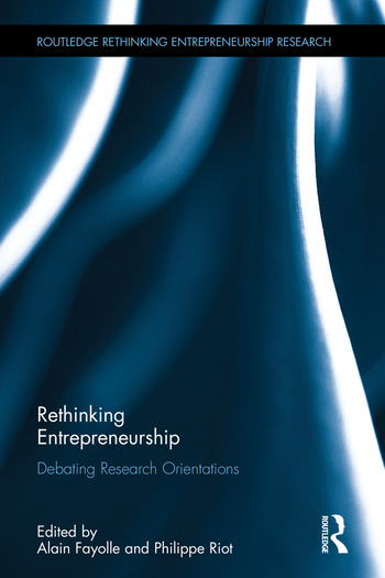 Rethinking Entrepreneurship Debating Research Orientations book cover