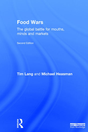 Food Wars: The Global Battle for Mouths, Minds and Markets