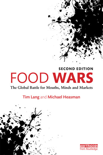 Food Wars The Global Battle for Mouths, Minds and Markets book cover